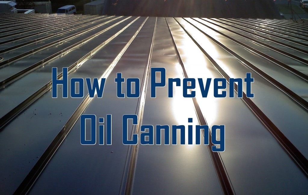We Take Steps To Prevent Oil Canning Beartooth Metal