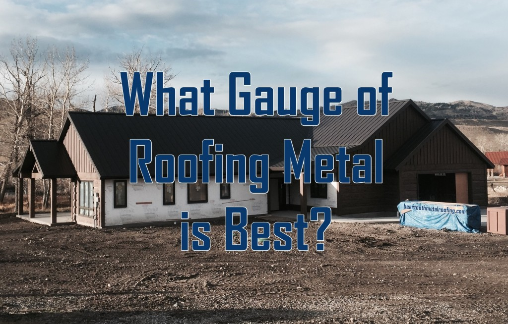understanding roofing metal  gauges Billings Montana