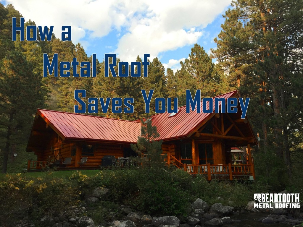 Metal Roof Saves You Money