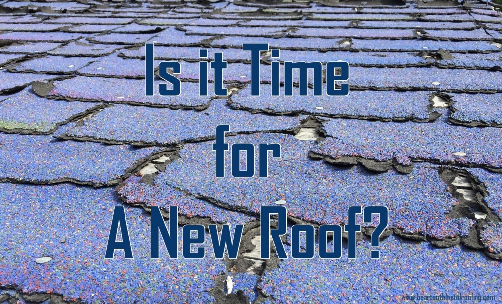 Know When It S Time To Re Roof Your Home Beartooth Metal