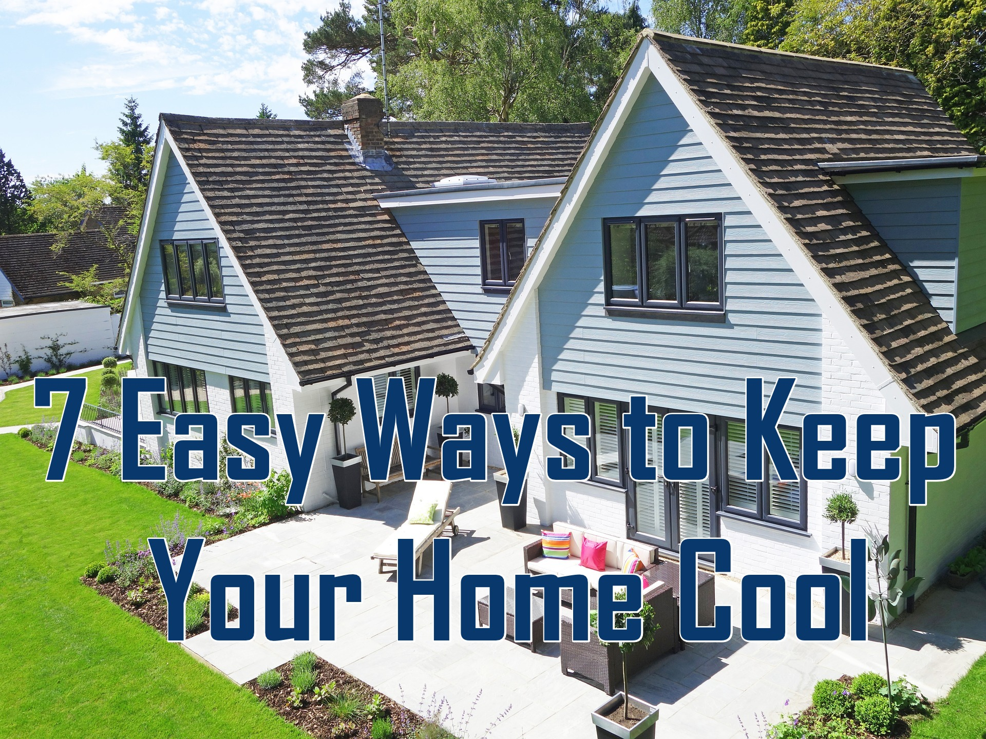 7 easy ways to keep your home cool